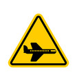 attention aircraft yellow prohibitory road sign vector image vector image