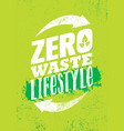 zero waste lifestyle sustainable creative vector image vector image