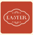 easter type font with vintage frame vector image vector image