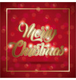 merry christmas card golden lettering blurry vector image