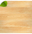 Wood Texture With Green Leaf vector image vector image