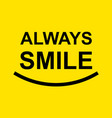 always smile template design vector image