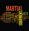 martial art equipment text background word cloud vector image vector image