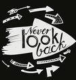 Never look back vector image vector image