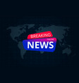 world breaking news television channel vector image vector image