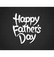 Happy fathers day hand-drawn lettering vector image