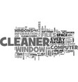 why do you need a window cleaner text word cloud vector image vector image