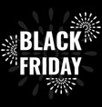 black friday white text and fireworks on black vector image