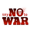 poster say no to war vector image vector image