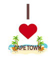 i love cape town travel palm summer lounge vector image vector image