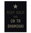 keep calm and go to shanghai poster vector image