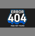 404 error blue not found page vector image