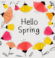 Hello spring greeting card with colorful flowers