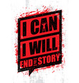 i can i will end of story inspiring workout and vector image vector image