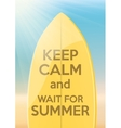 Vacation design Keep Calm and wait for Summer vector image