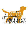 with golden retriever and woman silhouette better vector image