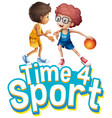 font design for word time for sport with two boys vector image vector image