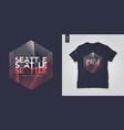 seattle t-shirt geometric design poster vector image vector image