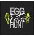 easter egg hunt colorful lettering vector image