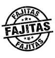 fajitas round grunge black stamp vector image vector image
