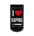 i love vaping banner design vector image