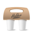 coffee cups holder realistic mockup empty vector image vector image