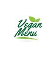 green leaf vegan menu hand written word text for vector image vector image