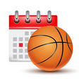 sport calendar and basketball realistic vector image vector image