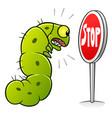 stop caterpillars vector image