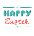 happy easter hand drawn lettering isolated vector image