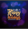happy holidays typographic emblem logo vector image