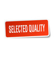 selected quality square sticker on white vector image vector image