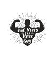 be your own hero sport inspiring workout and gym vector image vector image