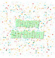 confetti happy birthday with shadow stylish vector image