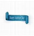 Happy Fathers Day scroll textile realistic Ribbon vector image vector image