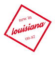 new in louisiana rubber stamp vector image vector image