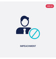 two color impeachment icon from general-1 concept vector image vector image
