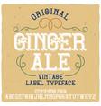 vintage label typeface named ginger ale vector image vector image
