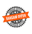 bargain offer stamp grunge round sign with ribbon vector image vector image