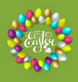 easter wreath with 3d colorful eggs and lettering vector image vector image