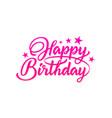 pink inscription happy birthday vector image vector image