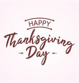 happy thanksgiving day with autumn leaves vector image vector image