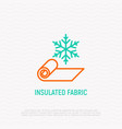insulated fabric thin line icon vector image vector image