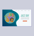 jazz day festival and jazz music party vector image vector image