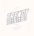 trendy font 3d bold style vector image vector image