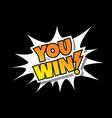 You Win - Comic Speech Bubble Cartoon Game Assets vector image