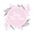 save the date circle pink flowers background vector image vector image