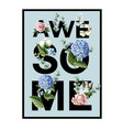 typographic print for a t-shirt with flowers vector image vector image