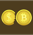 bitcoin and cracked dollar coins vector image vector image