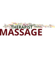 massage therapist text background word cloud vector image vector image